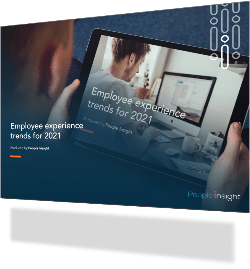 2021 Employee Experience Trends from People Insight - download today!